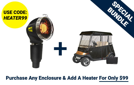 Stay warm and dry. Add a heater for only $99.